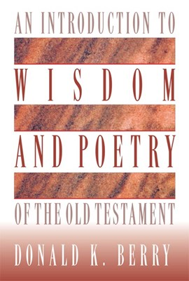 An Introduction to Wisdom and Poetry of the Old Testament (eBook)