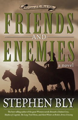 Friends and Enemies (Fortunes of the Black Hills, Book 4) (eBook)