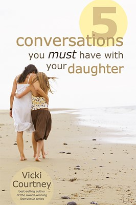 Five Conversations You Must Have with Your Daughter (eBook)