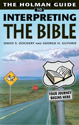 Holman Guide to Interpreting the Bible (eBook)