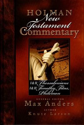 Holman New Testament Commentary - 1 & 2 Thessalonians, 1 & 2 Timothy, Titus, Philemon (eBook)