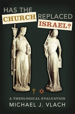 Has the Church Replaced Israel? (eBook)