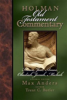 Holman Old Testament Commentary - Hosea, Joel, Amos, Obadiah, Jonah, Micah (eBook)
