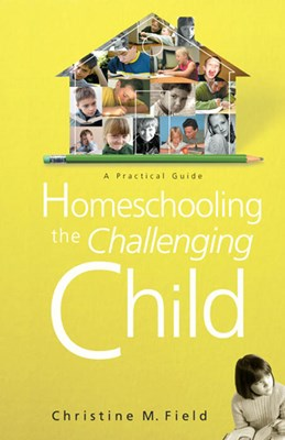Homeschooling the Challenging Child (eBook)