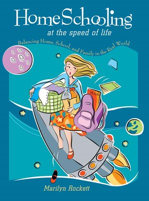 Homeschooling at the Speed of Life (eBook)