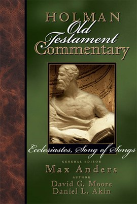 Holman Old Testament Commentary Volume 14 - Ecclesiastes, Song of Songs (eBook)