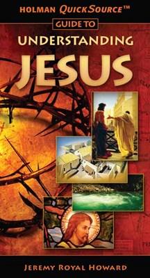 Holman QuickSource Guide to Understanding Jesus (eBook)