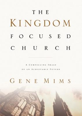 The Kingdom Focused Church (eBook)
