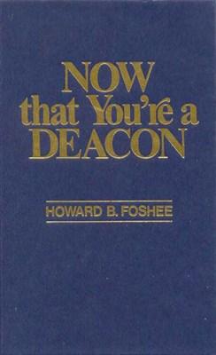 Now That You're a Deacon (eBook)