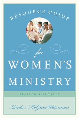 Resource Guide for Women's Ministry, Revised and Updated (eBook)