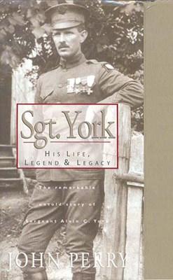 Sgt. York: His Life, Legend & Legacy (eBook)