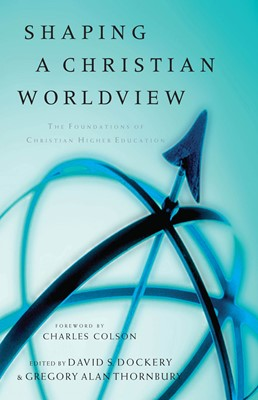 Shaping a Christian Worldview (eBook)