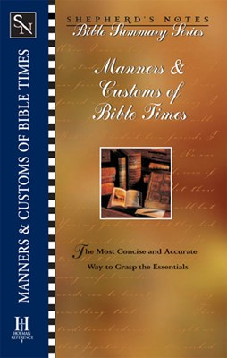 Shepherd's Notes: Manners & Customs of Bible Times (eBook)