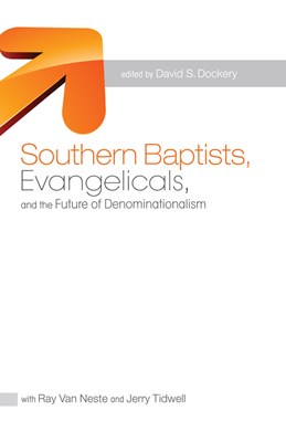 Southern Baptists, Evangelicals, and the Future of Denominationalism (eBook)