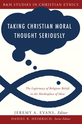 Taking Christian Moral Thought Seriously (eBook)
