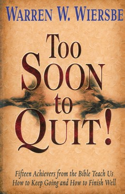 Too Soon to Quit! (eBook)