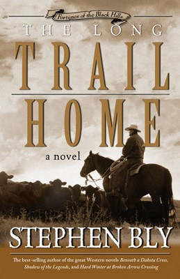 The Long Trail Home (Fortunes of the Black Hills, Book 3) (eBook)