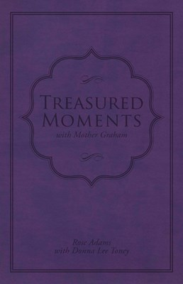 Treasured Moments with Mother Graham (eBook)