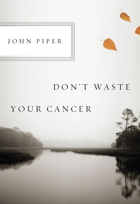 Don't Waste Your Cancer (eBook)