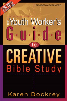 The Youth Worker's Guide to Creative Bible Study (eBook)
