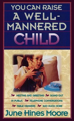 You Can Raise a Well-Mannered Child (eBook)
