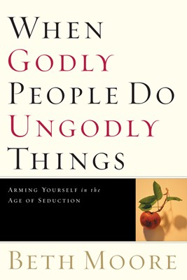 When Godly People Do Ungodly Things (eBook)