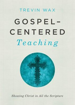 Gospel-Centered Teaching (eBook)
