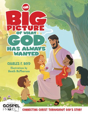 The Big Picture of What God Always Wanted (eBook)