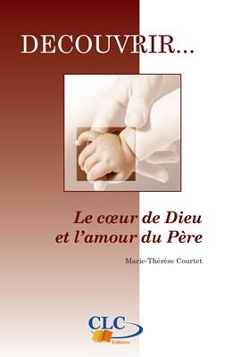 Le cœur de Dieu et l'amour du Père [eBook]