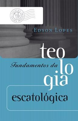 Fundamentos da teologia escatológica