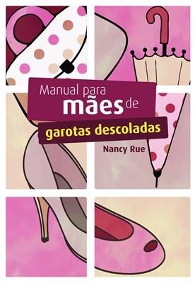Manual para mães de garotas descoladas