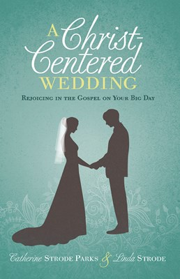 A Christ-Centered Wedding (eBook)