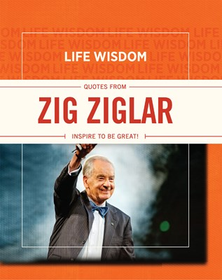 Life Wisdom: Quotes from Zig Ziglar (eBook)