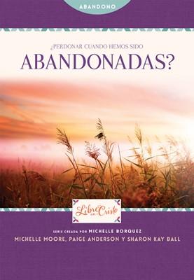¿Perdonar cuando hemos sido abandonadas? (eBook)