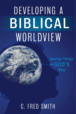 Developing a Biblical Worldview (eBook)