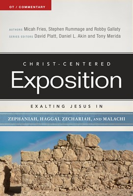 Exalting Jesus in Zephaniah, Haggai, Zechariah, and Malachi (eBook)