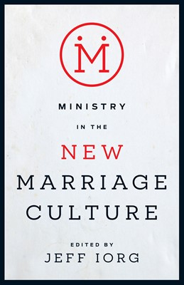 Ministry in the New Marriage Culture (eBook)