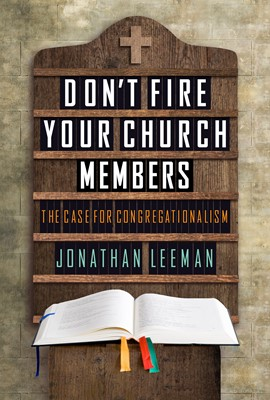 Don't Fire Your Church Members (eBook)