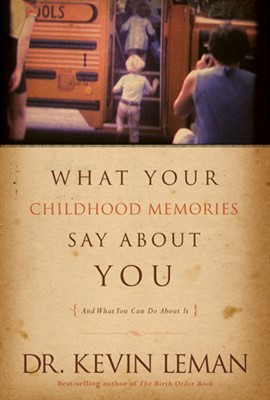 What Your Childhood Memories Say about You . . . and What You Can Do about It (eBook)