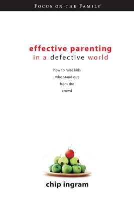 Effective Parenting in a Defective World (eBook)
