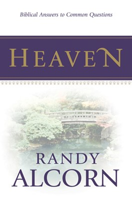 Heaven: Biblical Answers to Common Questions (eBook)