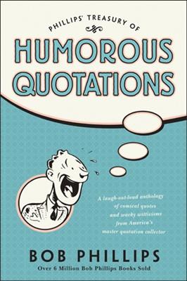 Phillips' Treasury of Humorous Quotations (eBook)