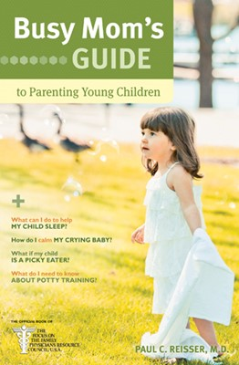 Busy Mom's Guide to Parenting Young Children (eBook)