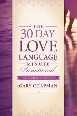 The 30-Day Love Language Minute Devotional Volume 1 (eBook)