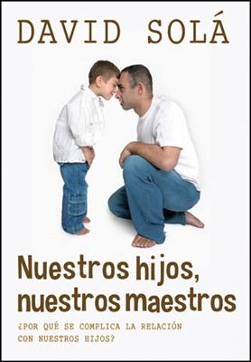 Nuestros hijos, nuestros maestros (eBook)