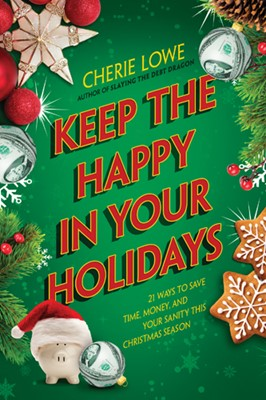 Keep the Happy in Your Holidays (eBook)