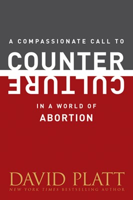 A Compassionate Call to Counter Culture in a World of Abortion (eBook)