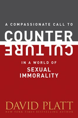 A Compassionate Call to Counter Culture in a World of Sexual Immorality (eBook)