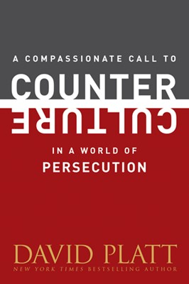 A Compassionate Call to Counter Culture in a World of Persecution (eBook)