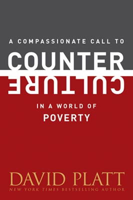 A Compassionate Call to Counter Culture in a World of Poverty (eBook)